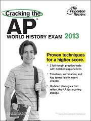 Cracking the AP World History Exam - 2013 Edition