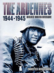 The Ardennes, 1944-1945: Hitler's Winter Offensive
