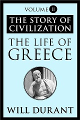 The Life of Greece: (The Story of Civilization #2)