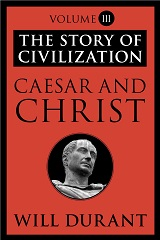 Caesar and Christ (The Story of Civilization #3)