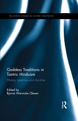 Goddess Traditions in Tantric Hinduism: History, Practice and Doctrine