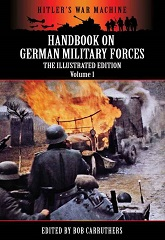 Handbook On German Military Forces - The Illustrated Edition - Volume 1