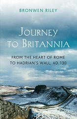 Journey to Britannia: From the Heart of Rome to Hadrian's Wall, AD 130