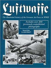 Luftwaffe: The Illustrated History of the German Air Force in World War II