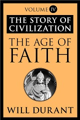 The Age of Faith: A History of Medieval Civilization