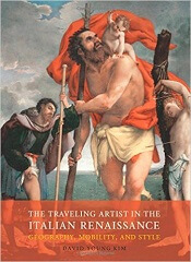 The Traveling Artist in the Italian Renaissance: Geography, Mobility, and Style