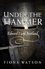 Under the Hammer: Edward I and Scotland, 1286-1307